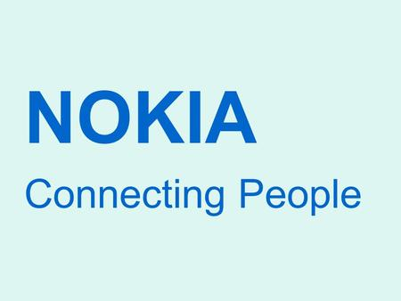 NOKIA Connecting People. Nokia Nokia is a telecommunication company headquarters are located in Espoo, Finland.