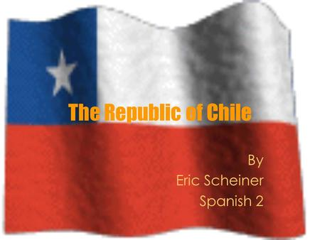 The Republic of Chile By Eric Scheiner Spanish 2.