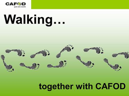 Walking… together with CAFOD. We are all part of a global family.