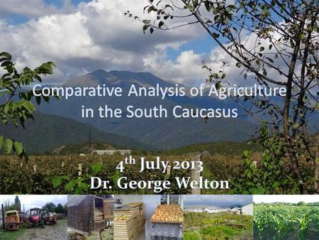 The importance of agriculture in the Caucasus employmentpovertygrowthsecurity.
