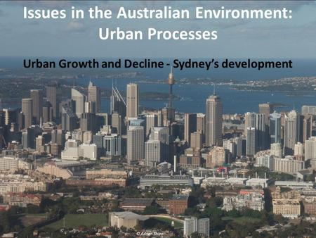 Urban Growth and Decline - Sydney's development Issues in the Australian Environment: Urban Processes © Adrian Shipp.