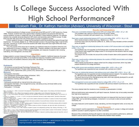 Is College Success Associated With High School Performance? Elizabeth Fisk, Dr. Kathryn Hamilton (Advisor), University of Wisconsin - Stout Introduction.