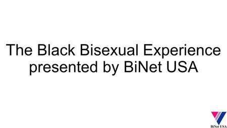 The Black Bisexual Experience presented by BiNet USA.