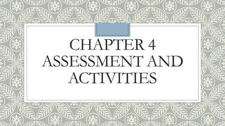 Chapter 4 Assessment and activities