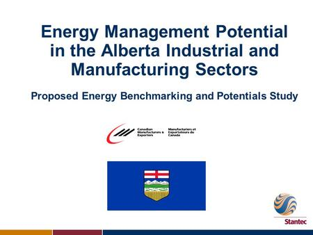 Energy Management Potential in the Alberta Industrial and Manufacturing Sectors Proposed Energy Benchmarking and Potentials Study.