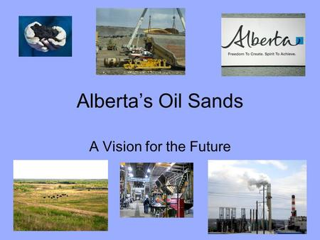 Alberta's Oil Sands A Vision for the Future. Steps to Development in the Oil Sands 1.A private company purchases mineral rights for a specific area.