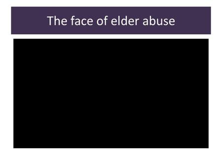 The face of elder abuse. It can happen to anyone… Financial abuse is one of the most frequent reported types of abuse in Alberta.