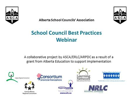 A collaborative project by ASCA/ERLC/ARPDC as a result of a grant from Alberta Education to support implementation Alberta School Councils' Association.
