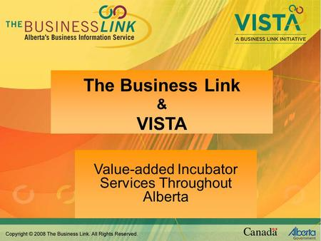 The Business Link & VISTA Value-added Incubator Services Throughout Alberta.