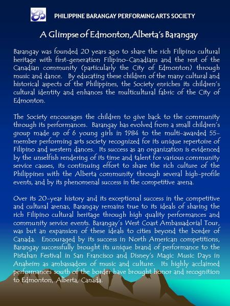 Barangay was founded 20 years ago to share the rich Filipino cultural heritage with first-generation Filipino-Canadians and the rest of the Canadian community.