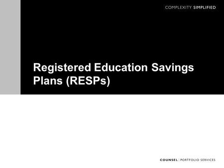 Registered Education Savings Plans (RESPs). Why Save for a Child's Education? University tuition 1988: $1,100 * 2013: $7,000 ** 2023: $? 4 year program.