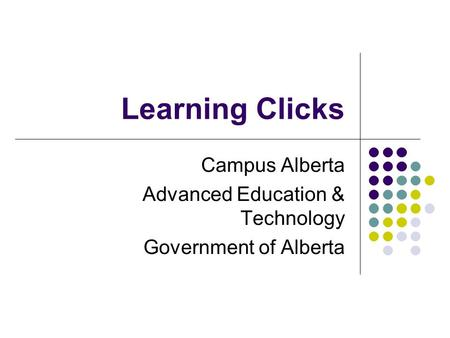 Learning Clicks Campus Alberta Advanced Education & Technology Government of Alberta.