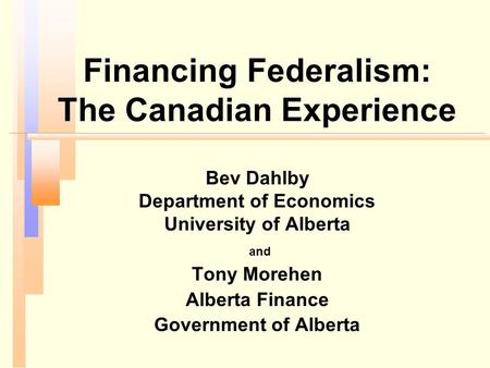 Financing Federalism: The Canadian Experience