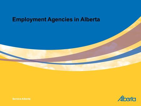 Employment Agencies in Alberta Service Alberta. Fair Trading Act (FTA) The FTA establishes standards of behaviour for any business dealing with consumers.