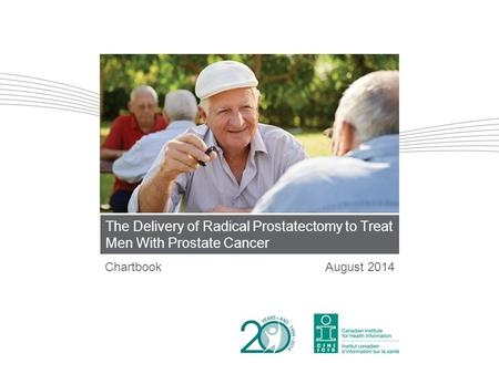 The Delivery of Radical Prostatectomy to Treat Men With Prostate Cancer ChartbookAugust 2014.