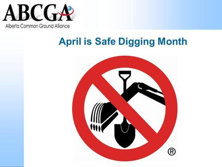 Follow the ABCGA April is Safe Digging Month. Follow the ABCGA.