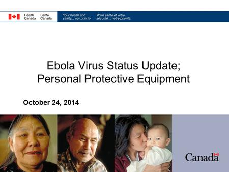Ebola Virus Status Update; Personal Protective Equipment October 24, 2014.
