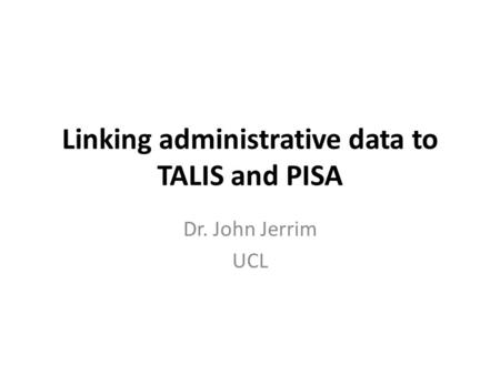 Linking administrative data to TALIS and PISA