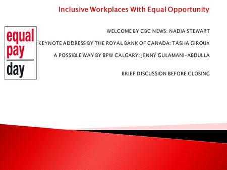 Inclusive Workplaces With Equal Opportunity.  One of the six charter members of the Canadian Federation of Business & Professional Women formed in 1930.