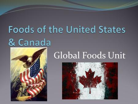 Global Foods Unit. The United States US Population 307,006,550 Density 76 people per square mile.