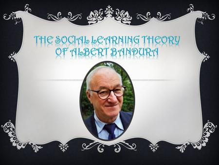  Albert Bandura was born on December 4, 1925, in the small town of Mundare in northern Alberta, Canada.  He received his bachelors degree in Psychology.