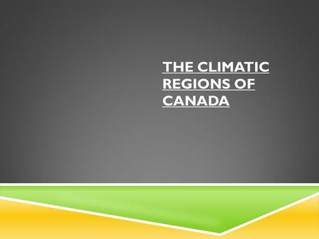 THE CLIMATIC REGIONS OF CANADA. KEY DEFINITIONS: Weather: is the day to day condition of the atmosphere. This includes temperature, rainfall and wind.