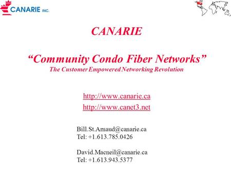 "CANARIE ""Community Condo Fiber Networks"" The Customer Empowered Networking Revolution"