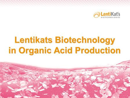 Lentikats Biotechnology in Organic Acid Production.