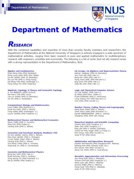 Department of Mathematics R ESEARCH With the combined capabilities and expertise of more than seventy faculty members and researchers, the Department of.