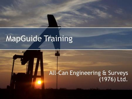 MapGuide Training All-Can Engineering & Surveys (1976) Ltd.