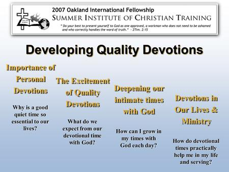 Importance of Personal Devotions The Excitement of Quality Devotions Deepening our intimate times with God Devotions in Our Lives & Ministry Why is a good.
