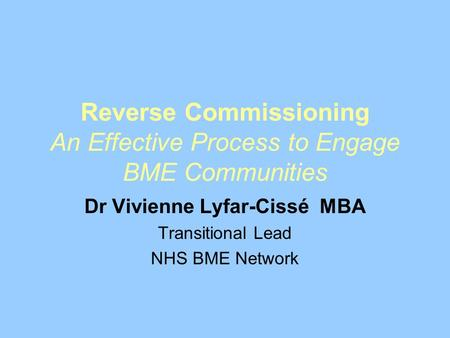 Reverse Commissioning An Effective Process to Engage BME Communities