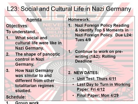 L23: Social and Cultural Life in Nazi Germany Agenda Objectives: To understand… 1.What social and cultural life were like in Nazi Germany. 2.The shape.
