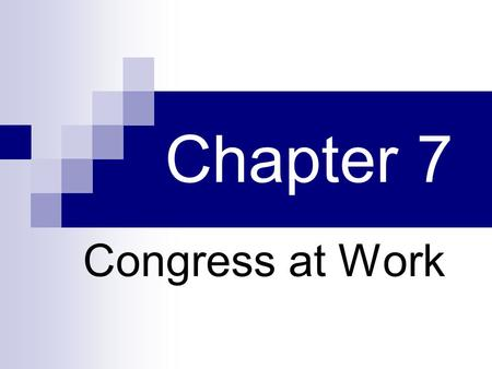 Chapter 7 Congress at Work. 7.1 What are the different types of bills & resolutions? Private bills: indiv. people/places (e.g. claims against gov't, immigration)