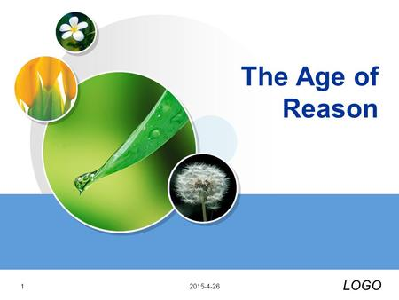 LOGO The Age of Reason 2015-4-261. contents 1. Historical Background 2. Literature of the Period 3.The main characteristics of the 18th Century Literature.