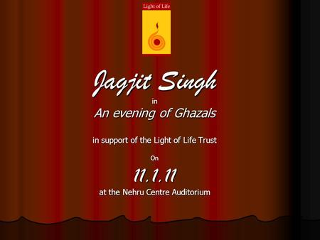 Jagjit Singh in An evening of Ghazals in support of the Light of Life Trust On11.1.11 at the Nehru Centre Auditorium.