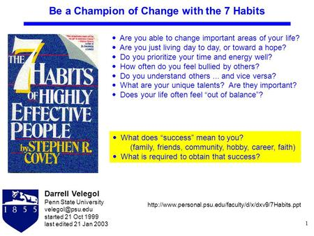 1 Darrell Velegol Penn State University started 21 Oct 1999 last edited 21 Jan 2003  Are <strong>you</strong> able to change important areas of your life?
