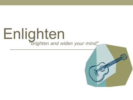 """brighten and widen your mind"" Enlighten. I decided on the name ""Enlighten"" after looking at similar words and finding it on the list of synonyms. Enlighten."