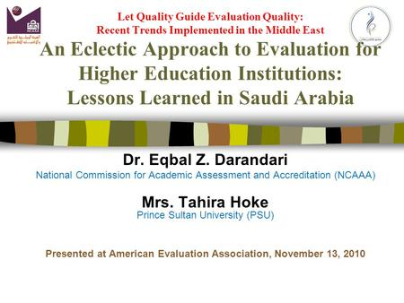 Let Quality Guide Evaluation Quality: Recent Trends Implemented in the Middle East An Eclectic Approach to Evaluation for Higher Education Institutions:
