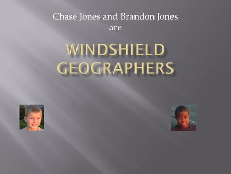 Chase Jones and Brandon Jones are. To enlighten our fellow students and administrators about the diverse and ever evolving characteristics of our hometown.