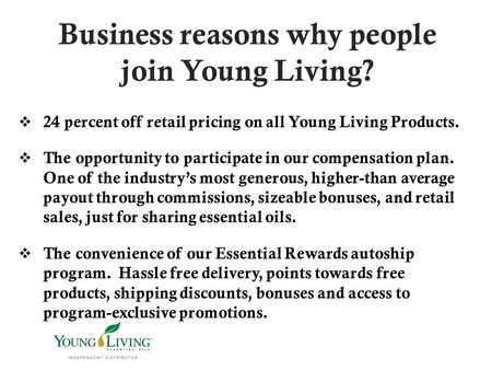 Business reasons why people join Young Living?
