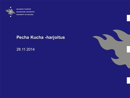Pecha Kucha -harjoitus 28.11.2014. Mikä? PechaKucha or Pecha Kucha* (chit-chat) is a presentation style in which 20 slides are shown for 20 seconds each.