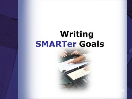 Writing SMARTer Goals. Workshop Outcomes  Write 1-3 Goals that meet SMART criteria.  Create one Development Activity and Plan.  Determine what data.