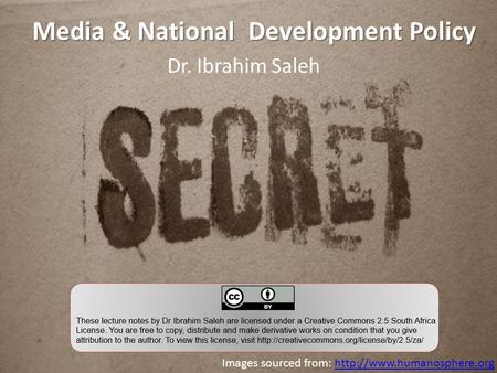 Media & National Development Policy Dr. Ibrahim Saleh Images sourced from:
