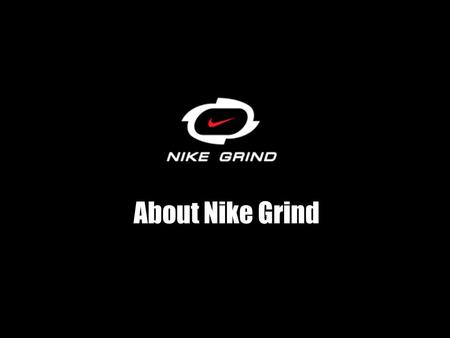 About Nike Grind.
