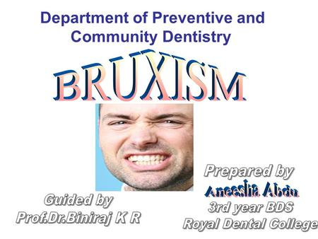 Department of Preventive and Community Dentistry.