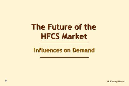 0 The Future of the HFCS Market Influences on Demand.