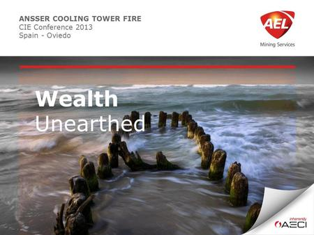 ANSSER COOLING TOWER FIRE CIE Conference 2013 Spain - Oviedo Wealth Unearthed.