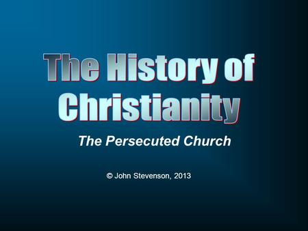 The Persecuted Church © John Stevenson, 2013. Why don't people like Christians?