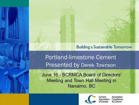Portland-limestone Cement Presented by Derek Townson